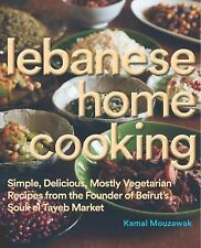 Lebanese Home Cooking: Simple, Delicious, Mostly Vegetarian Recipes from the Fou