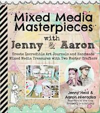 Mixed Media Masterpieces with Jenny & Aaron: Create Incredible Art Journals and