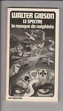 Walter GIBSON. Le Spectre. Le masque de Méphisto. Collection Marginalia 1977