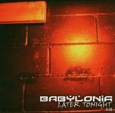 BABYLONIA Later Tonight  CD 2006