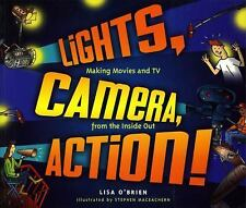 Lights, Camera, Action!: Making Movies and TV from the Inside Out-ExLibrary