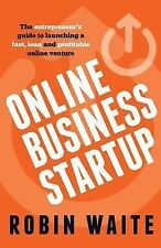 Online Business Startup - the Entrepreneur's Guide to Launching a Fast, Lean...
