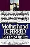 Motherhood Deferred: A Woman's Journey, Fleming, Anne Taylor, Good Book