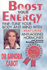 Boost Your Energy By Dr. Sandra Cabot (Natural Anti-Ageing Hormones)