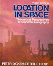 Location in Space : Theoretical Perspectives in Economic Geography by Peter...