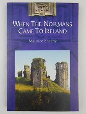 When the Normans Came to Ireland by Maurice Sheehy (Paperback, 1998)
