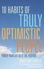 10 Habits of Truly Optimistic People: Power Your Life with the Positive Contagi