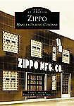 Images of America: Zippo Manufacturing Company ZIPPO LIGHTERS NEAT BOOK