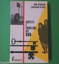 Aspetti e problemi del sud - Ugo Piscopo - G. d'Elia - Prima ed. Ferraro 1977