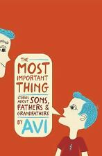The Most Important Thing Stories About Sons Fathers and Grandfather