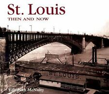 St. Louis Then and Now (Then & Now) by McNulty, Elizabeth