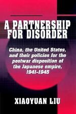 A Partnership for Disorder : China, the United States, and Their Policies for...