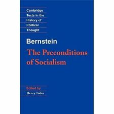 Bernstein: The Preconditions of Socialism Cambridge Texts in the History of Pol