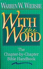 With the Word: The Chapter-by-Chapter Bible Handbook, Warren W. Wiersbe, Good
