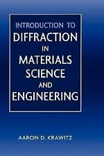 Introduction to Diffraction in Materials Science and Engineering by Aaron D....