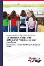 Utilizacion Didactica Del Patrimonio Mediante Salidas Escolares by Monteagudo...