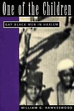 One of the Children: Gay Black Men in Harlem (Men and Masculinity), Hawkeswood,