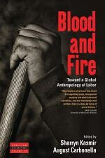 NEW - Blood and Fire: Toward a Global Anthropology of Labor (Dislocations)