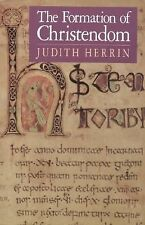 The Formation of Christendom by Judith Herrin (1987, Hardcover)
