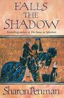 Falls the Shadow, By Sharon Penman,in Used but Good condition