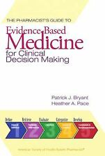 The Pharmacist's Guide to Evidence-Based Medicine for Clinical Decision Making,