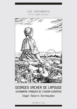 Edgar Tatarin : Georges Vacher de Lapouge, visionnaire français