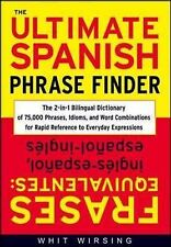 The Ultimate Spanish Phrase Finder: The 2-in-1 Bilingual Dictionary of 75,000...