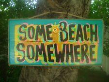 SOME BEACH SOMEWHERE  TROPICAL TIKI HUT BAR BEACH POOL COLORFUL PATIO SIGN
