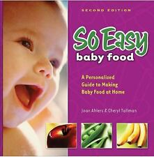 So Easy Baby Food: A Personalized Guide to Making Baby Food At Home, 2nd Edition