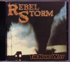"Rebel Storm:  ""The Hard Way""  (CD Reissue)"