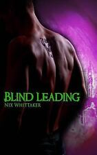 Blind Leading by Nix Whittaker (2016, Paperback)