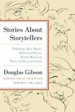 Stories About Storytellers: Publishing Alice Munro, Robertson Davies, Alistair M