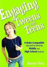 Engaging 'Tweens and Teens: A Brain-Compatible Approach to Reaching Middle and H