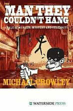 The Man They Couldn't Hang: A Tale of Murder, Mystery and Celebrity, Crowley, Mi