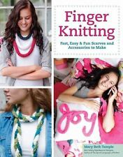 Finger Knitting: Fast, Easy & Fun Scarves and Accessories to Make-ExLibrary