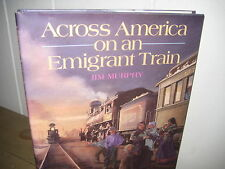 Jim Murphy/ Across America on Emigrant Train/ HBDJ/ west expansion/1993