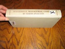 Successful Managerial Control by Ratio-Analysis 1961 Spencer A. Tucker (Hardcove