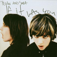 Tegan And Sara-If It Was You  (UK IMPORT)  CD NEW