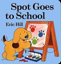 Spot Goes to School Hill, Eric Board book
