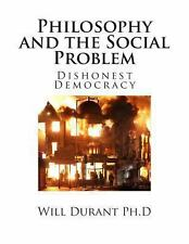 Philosophy and the Social Problem by Will Durant (2013, Paperback)