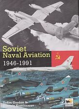 Soviet Naval Aviation: 1946-1991 by Yefim Gordon (Yak-38 Forger, Beriev)