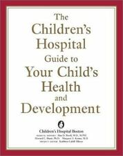 The Children's Hospital Guide to Your Child's Health and Development by Woolf, M