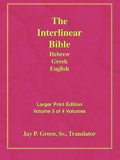 Larger Print Interlinear Hebrew Greek English Bible, Volume 3 of 3 Volumes by...
