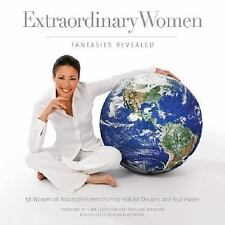 Extraordinary Women: Fantasies Revealed: 58 Women of Accomplishment Portray H...