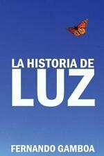 La Historia de Luz : Basada en Hechos Reales by Fernando Gonzalez (2012,...