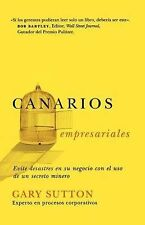 Canarios empresariales: Avoid Business Disasters with a Coal Miner's Secrets (Sp