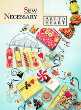 Sew Necessary - fun sewing accessories project book - Art to Heart