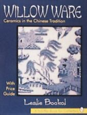 Willow Ware: Ceramics in the Chinese Tradition : With Price Guide (Sch-ExLibrary