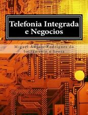 Telefonia Integrada e Negocios by Miguel Ângelo Rodrigues do Sacramento E...