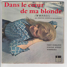 SPENCE Johnnie & AINSWORTH 45T EP DANS LE COEUR MA BLONDE - SOMBRERO -ODEON 3618